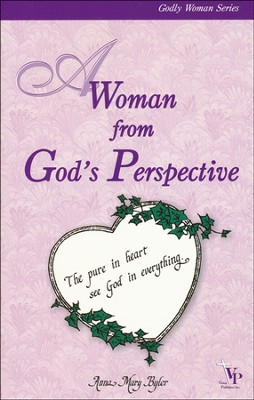 A Woman from God's Perspective  -     By: Anna Mary Byler