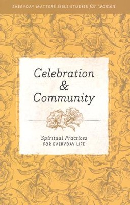 Celebration & Community: Spiritual Practices for Everyday Life   -