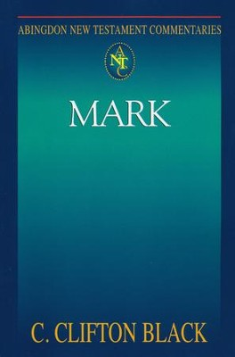 Mark: Abington New Testament Commentary [ANTC]   -     By: Clifton Black