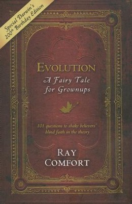 Evolution: A Fairy Tale for Grownups  -     By: Ray Comfort
