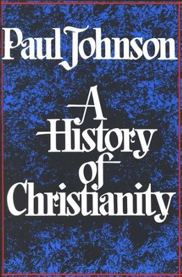 A History of Christianity   -     By: Paul Johnson