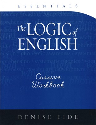 Logic of English Essentials Cursive Workbook   -     By: Denise Eide