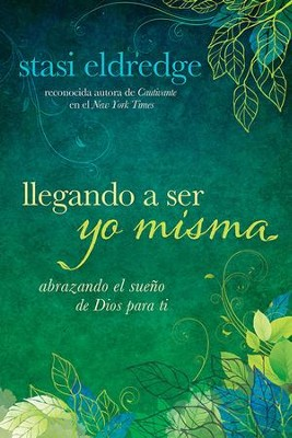 Llegando A Ser Yo Misma   (Becoming Myself) -- Slightly Imperfect  -     By: Stasi Eldredge