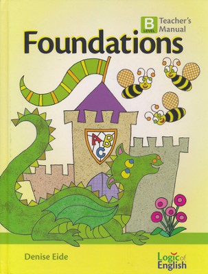 Foundations B, Teacher's Manual  -     By: Denise Eide