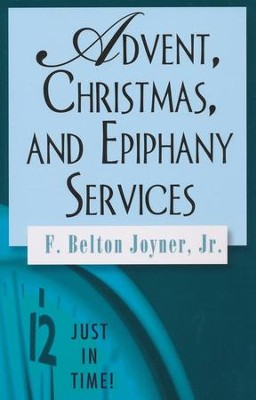 Advent, Christmas, and Epiphany Services  -     By: F. Belton Joyner Jr.