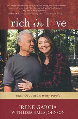 Rich in Love: When God Rescues Messy People  -     By: Irene Garcia