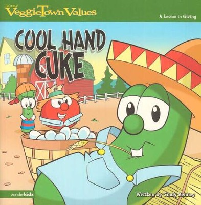 VeggieTown Values: Cool Hand Cuke, A Lesson in Giving   -     By: Cindy Kenney