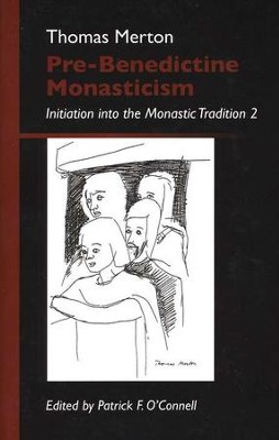 Pre-Benedictine Monasticism: Initiation into the Monastic Tradition (2)  -     By: Thomas Merton