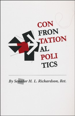 Confrontational Politics   -     By: H.L. Richardson