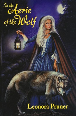 In the Aerie of the Wolf  -     By: Leonora Pruner