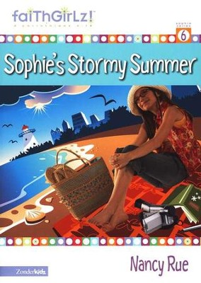 Faithgirlz! ™ Fiction Series #6: Sophie's Stormy Summer    -     By: Nancy Rue