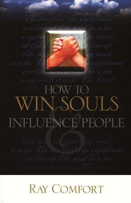 How to Win Souls and Influence People   -     By: Ray Comfort