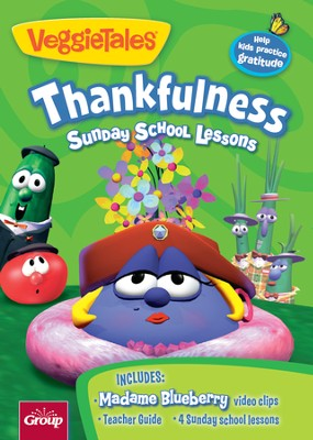 VeggieTales: Thankfulness Sunday School Lessons Madame Blueberry: Thankfulness  -