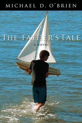 The Father's Tale  -     By: Michael O'Brien