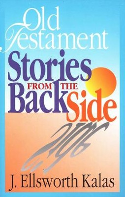 Old Testament Stories from the Back Side  -     By: J. Ellsworth Kalas