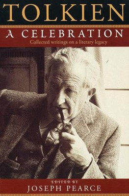 Tolkien: A Celebration   -     Edited By: Joseph Pearce     By: Edited by Joseph Pearce