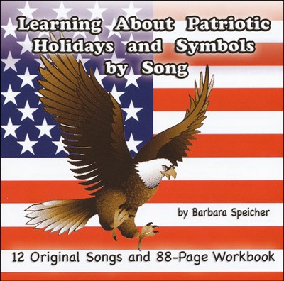 Learning About Patriotic Holidays and Symbols by Song Audio & PDF CD-ROM   -     By: Barbara Speicher