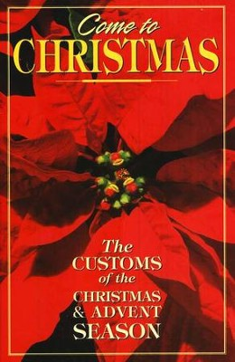 Come to Christmas: The Customs of the Christmas & Advent Season   -     By: Pat Floyd