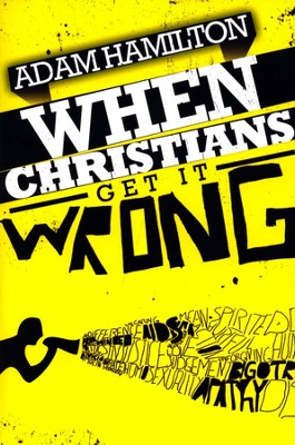 When Christians Get It Wrong  -     By: Adam Hamilton