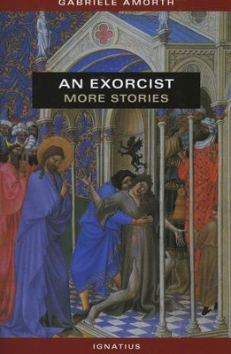 An Exorcist: More Stories   -     By: Gabriele Amorth