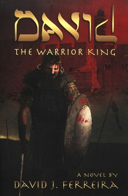 David: The Warrior King  -     By: David Ferreira