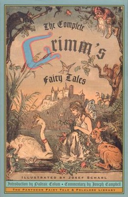 The Complete Grimm's Fairy Tales   -     By: Jacob Grimm, Wilhelm Grimm     Illustrated By: Josef Scharl