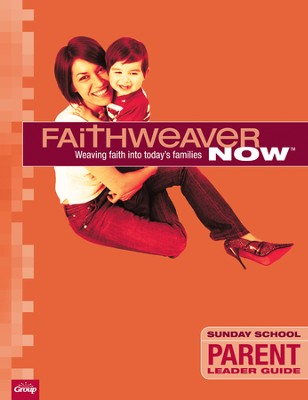 FaithWeaver Now Parent Leader Guide, Fall 2014  -