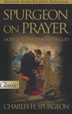 Spurgeon on Prayer  -     By: Charles H. Spurgeon