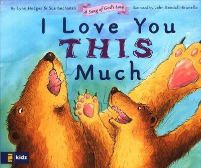 I Love You This Much  -     By: Lynn Hodges, Sue Buchanan