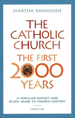The Catholic Church: The First 2000 years   -     By: Martha Rasmussen