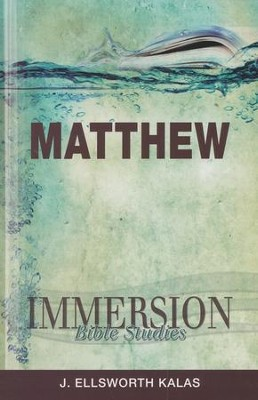 Immersion Bible Studies: Matthew  -     Edited By: Jack A. Keller     By: J. Ellsworth Kalas