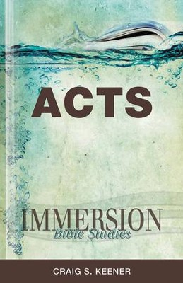 Immersion Bible Studies: Acts  -     Edited By: Jack A. Keller     By: Craig S. Keener