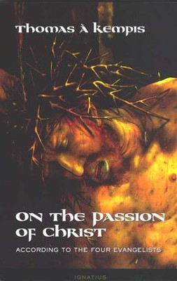 On the Passion of Christ   -     By: Thomas a Kempis