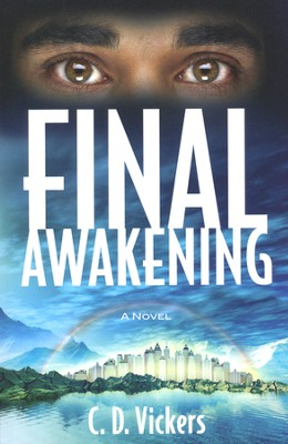 Final Awakening  -     By: C.D. Vickers