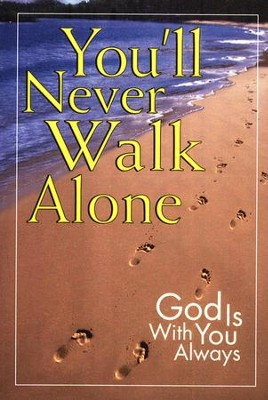 You'll Never Walk Alone: God is With You Always  -