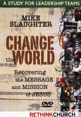 Change the World Leadership Training: Recovering the Message and Mission of Jesus  -     By: Michael Slaughter