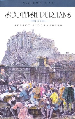 Scottish Puritans: Select Biographies (2 volume set)  -