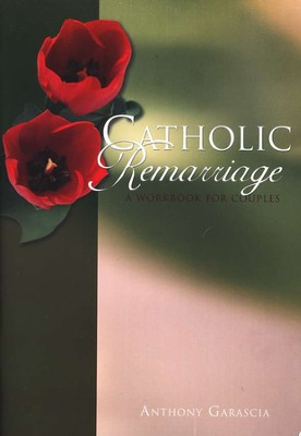 Catholic Remarriage: A Workbook for Couples  -     By: Anthony Garascia