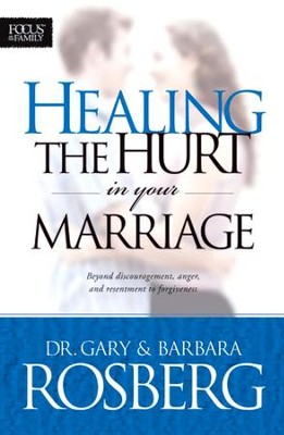 Healing the Hurt in Your Marriage  -     By: Dr. Gary Rosberg, Barbara Rosberg