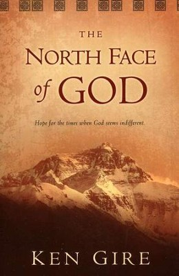 The North Face of God  -     By: Ken Gire