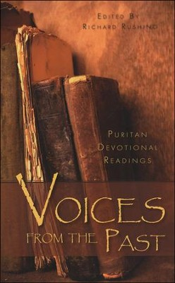 Voices from the Past - Puritan Devotional Readings  -     By: Richard Rushing
