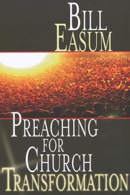Preaching for Church Transformation  -     By: Bill Easum