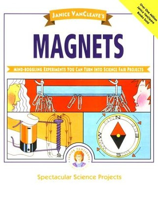 Magnets   -     By: Janice VanCleave