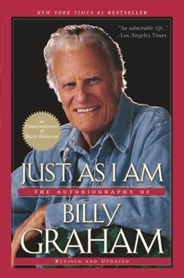 Just As I Am: The Autobiography of Billy Graham,  Revised and Updated  -     By: Billy Graham