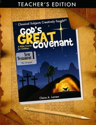 God's Great Covenant: New Testament Book 1 Teacher Edition  -     By: Claire Larsen