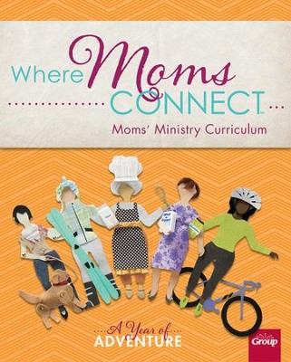 Moms' Ministry Curriculum: A Year of Adventure  -