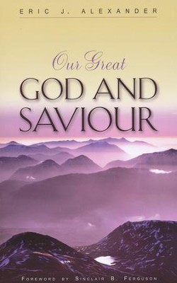Our Great God and Saviour  -     By: Eric Alexander