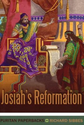 Josiah's Reformation  -     By: Richard Sibbes
