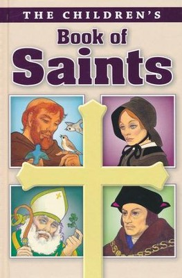 The Children's Book of Saints  -     By: Louis M. Savary