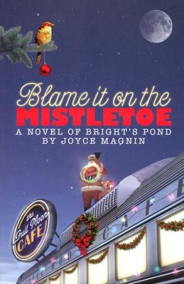 Blame It On The Mistletoe, Brights Pond Series #4   -     By: Joyce Magnin